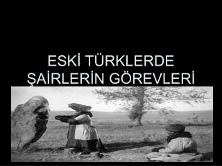 ESKI T RKLERDE SAIRLERIN G REVLERI