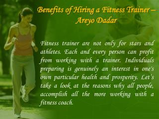 Benefits Of Hiring A Fitness Trainer � Areyo Dadar
