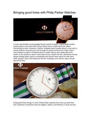 Spent Some Good times with Philip Parker Watches