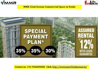 MMR 52nd Avenue Commercial Space in Noida