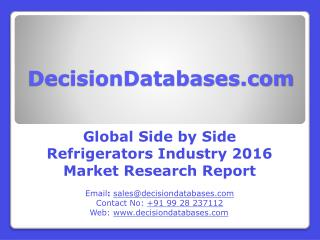 Global Side by Side Refrigerators Industry: Market research, Company Assessment and Industry Analysis 2016
