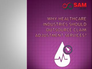 Why healthcare industries should outsource claim adjustment services