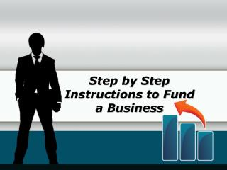 Step by Step Instructions to Fund a Business