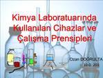 Kimya Laboratuarinda Kullanilan Cihazlar ve  alisma Prensipleri