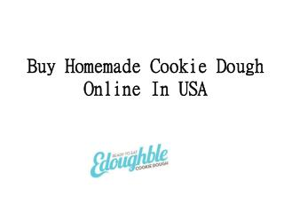 Buy Homemade Cookie Dough Online In USA