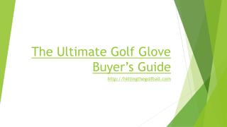 The ultimate golf gloves buyer's guide