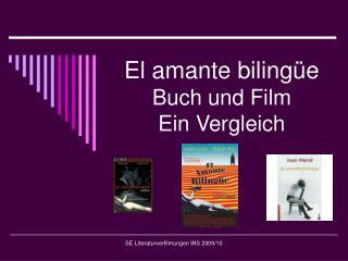 El amante biling e Buch und Film Ein Vergleich