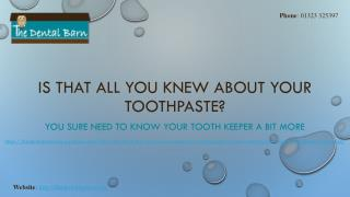 Is That All You Knew About Your Toothpaste?