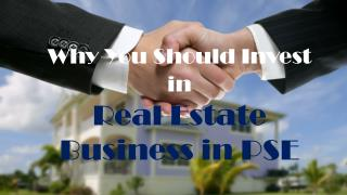 Why you should invest in real estate business in PSE