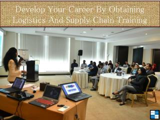 Develop Your Career By Obtaining Logistics And Supply Chain Training