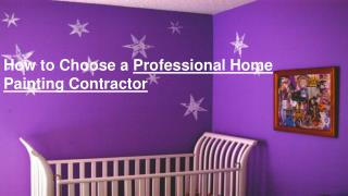 How to choose a professional home painting contractor