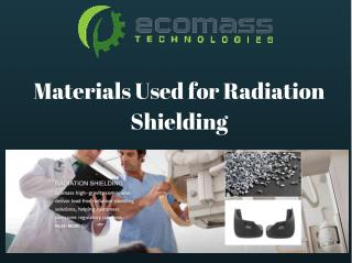 Materials Used for Radiation Shielding