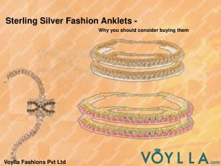 Sterling Silver Fashion Anklets - Why you should consider buying them