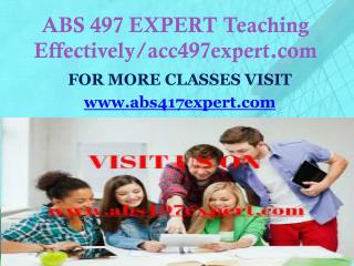 ABS 497 EXPERT Teaching Effectively/abs497expert.com