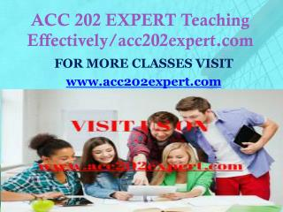 ACC 202 EXPERT Teaching Effectively/acc202expert.com