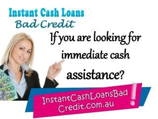 Instant Cash Loans Bad Credit – Instant Cash Assistance In Emergency