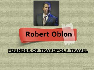 Robert Oblon-Founder of Travopoly Travel