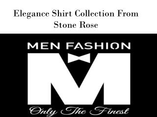 Elegance Shirt Collection From Stone Rose