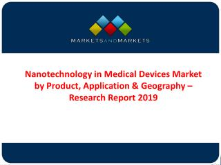 Nanotechnology in Medical Device Market 2019