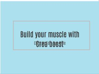 Build your muscle with Crea boost