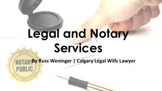 Legal and Notary Services By Russ Weninger | Calgary Legal Wills Lawyer