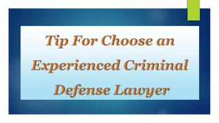Tip For Choose an Experienced Criminal Defense Lawyer