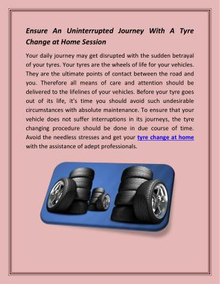 Ensure An Uninterrupted Journey With A Tyre Change at Home Session