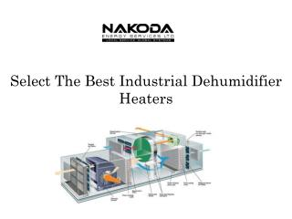 Select The Best Industrial Dehumidifier Heaters