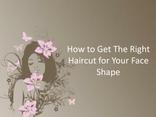 How to choose the hair style which suits your face?