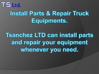 Install Parts & Repair Your Truck Equipments
