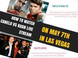 Canelo vs Khan Live