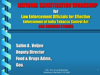 NATIONAL SENSITIZATION WORKSHOP  for  Law Enforcement Officials for Effective Enforcement of India Tobacco Control Act G