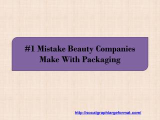 #1 Mistake Beauty Companies Make With Packaging