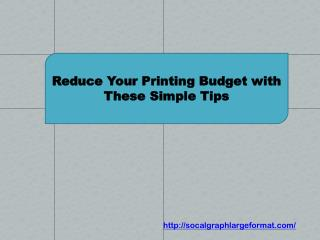 Reduce Your Printing Budget with These Simple Tips