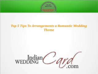 Top 5 Tips To Arrangements a Romantic Theme Wedding
