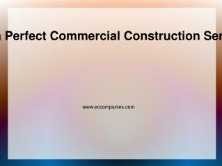 Tips To find a Perfect Commercial Construction Service Provider