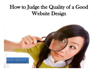 How to Judge the Quality of a Good Website Design