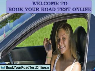 WELCOME TO BOOK YOUR ROAD TEST ONLINE