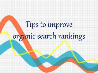 Tips to improve organic search rankings