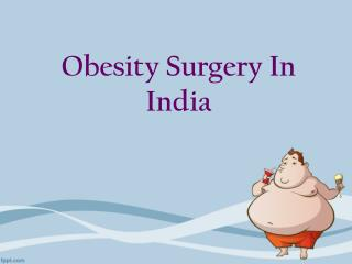 Findout Obesity Surgery In India