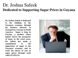Dr. Joshua Safeek Dedicated to Supporting Sugar Prices in Guyana