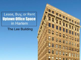 Lease, Buy, or Rent Uptown Office Space in Harlem