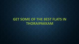 Get Some of the Best Flats in Thoraipakkam