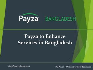 Payza to Enhance Services in Bangladesh