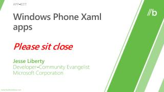 Windows Phone Xaml apps  Please sit close