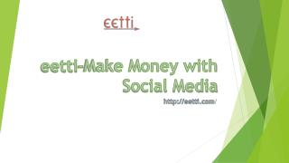 eetti-Make Money with Social Media