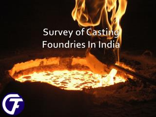 Growth Survery of Casting Foundries in India
