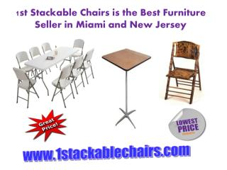 1st Stackable Chairs is the Best Furniture Seller in Miami and New Jersey