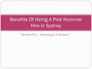Benefits of hiring a pink hummer hire in Sydney