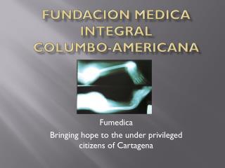 Fundacion Medica IntegRal Columbo-AmeRicana